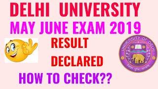 DELHI UNIVERSITY RESULT MAY JUNE 2019!! DU RESULT MAY JUNE 2019