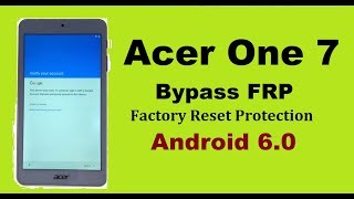 Acer One 7 Tablet Frp Bypass or Gmail Bypass