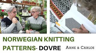 Norwegian knitting patterns and the stories behind them. Episode 1. DOVRE. By ARNE & CARLOS.
