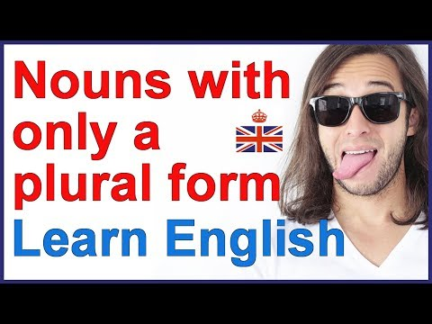 English Nouns With Only A Plural Form