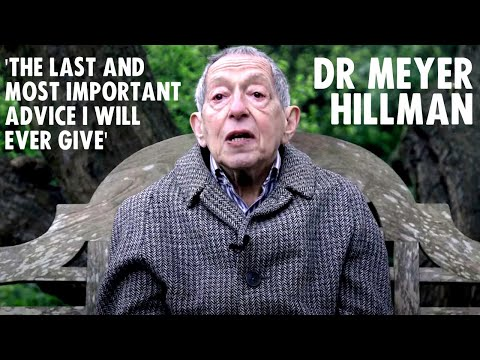 'The Last and Most Important Advice I Will Ever Give' Dr. Meyer Hillman | Extinction Rebellion UK