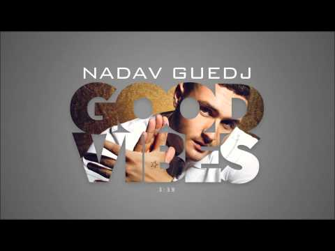 Nadav Guedj Good Vibes - נדב גדג'