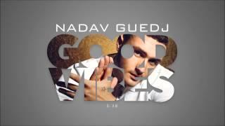 Nadav Guedj Good Vibes - נדב גדג