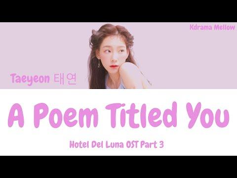 Taeyeon (태연) - A Poem Called You 그대라는 시 (Hotel Del Luna OST Part 3) Lyrics (Han/Rom/Eng/가사)