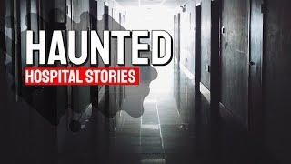 Haunted Hospital Stories | True Ghost Stories