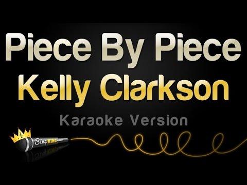 Kelly Clarkson - Piece By Piece (Karaoke Version)