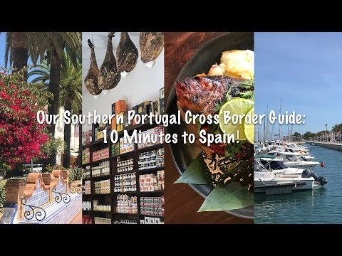 Dahungrycouple explores Algarve EP4: 10 minutes to Spain!