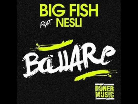 Big Fish Ft Nesli - Ballare