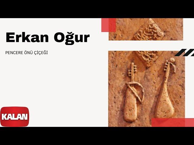 Erkan Oğur - Pencere Önü Çiçeği [ Dönmez Yol © 2012 Kalan Müzik ]