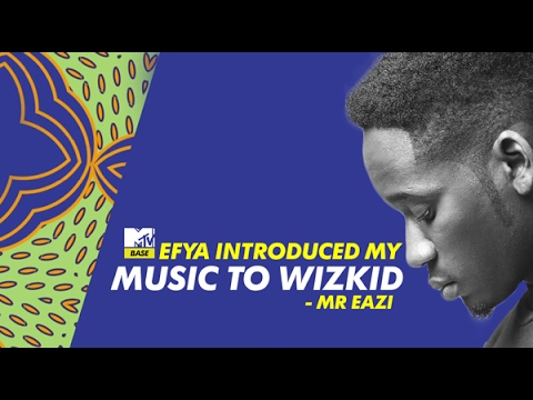 Efya introduced my music to Wizkid - Watch Mr Eazi's interview with MTV Base