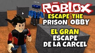 THE BIG ESCAPE FROM THE PRISON! ROBLOX: ESCAPE THE PRISON OBBY