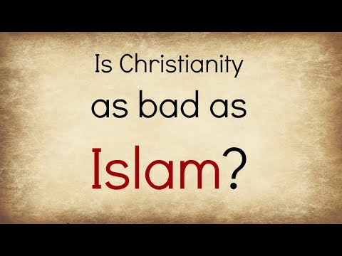 Is Christianity as bad as Islam?