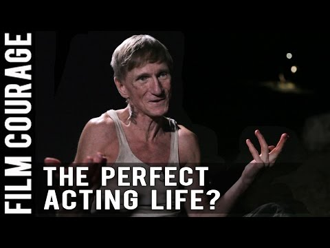 What Is The Perfect Acting Life? by Bill Oberst Jr.