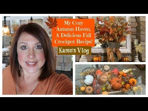 Karen's Vlog: My Cozy Autumn Haven | A Delicious Fall Crockpot Recipe | 2019