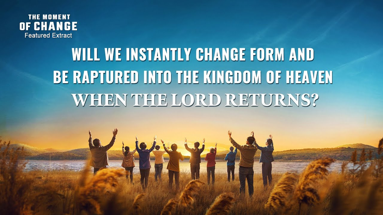 """Gospel Movie Extract 1 From """"The Moment of Change"""": Will We Instantly Change Form and Be Raptured Into the Kingdom of Heaven When the Lord Returns?"""