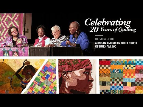 Celebrating 20 Years Of Quilting: The Story Of Durham's African American Quilt Circle (AAQC)