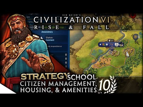 Citizen Management, Housing, & Amenities | Civilization VI: Rise & Fall — Strategy School 10
