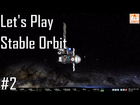 Stable Orbit - It Was Going So Well... - Let's Play Entry 2/5