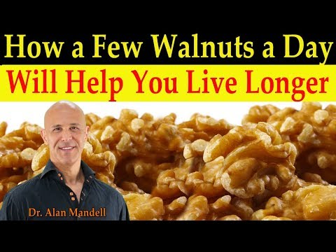 How a Few Walnuts a Day Will Help You Live Longer Dr. Alan Mandell, DC