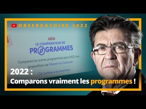 2022 : Comparons VRAIMENT les programmes !