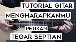 (Tutorial Gitar) TEGAR SEPTIAN - Mengharapkanmu | Lengkap Dan Mudah