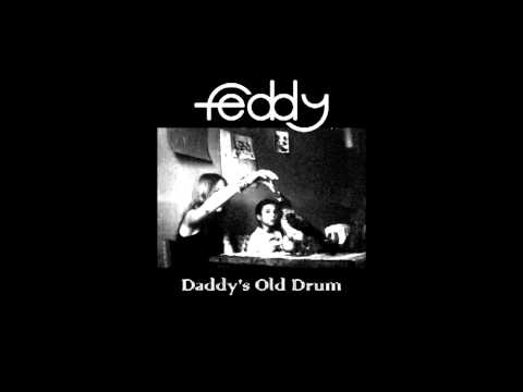 FEDDY - Daddy's Old Drum (2000) - full album