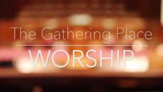 The Gathering Place Worship - Kingdom Reign (Song Story)