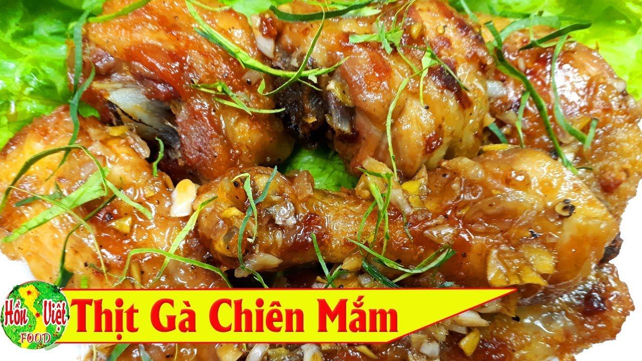 ✅ Làm Thịt Gà Chiên Mắm Kiểu Này Qúa Ngon | Hồn Việt Food