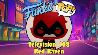Teen Titans Go! Red Raven Funko Pop unboxing (Television 108) Toys R Us exclusive