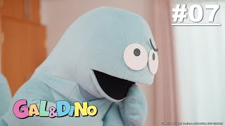Gal & Dino (Live-Action) - Episode 07 [English Sub]