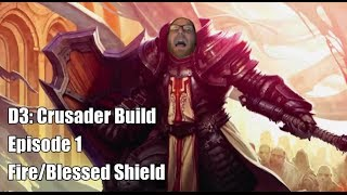 Diablo 3: Crusader Build (Episode 1 - Fire/Blessed Shield)