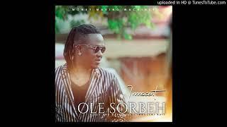 Innocent-Ole Sorbeh-(Official Audio) Latest Sierra Leone Music 2019