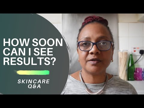 How Soon Can I See Results from My Skincare?