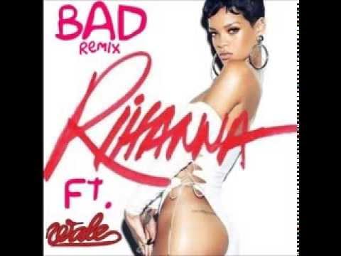 Wale Ft  Rihanna - Bad (Remix)