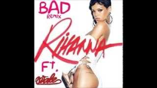 Wale Ft  Rihanna - Bad (Remix)