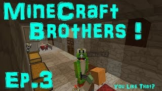 MineCrafting Brothers Ep 3 | My Anaconda Dont Want None?