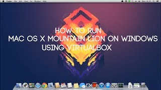 How to install Mac OS X Mountain Lion on a PC - Using VirtualBox