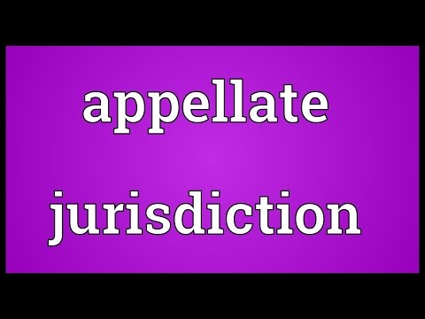 Appellate jurisdiction Meaning