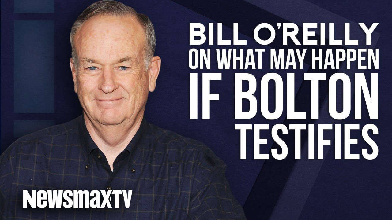 Download Bill O'Reilly Discusses What May Happen if Bolton Testifies