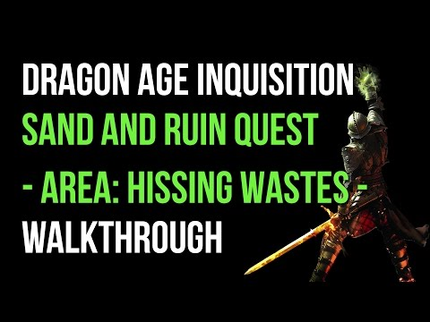 Dragon Age Inquisition Walkthrough Sand And Ruin Quest (Hissing Wastes) Gameplay Let's Play