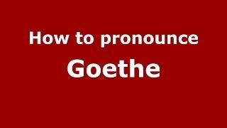 How to pronounce Goethe (American English/US) - PronounceNames.com