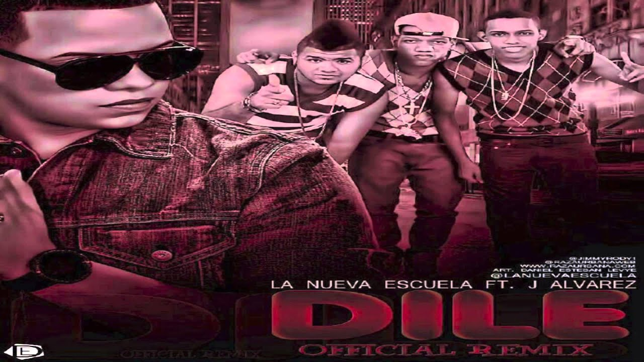 LA NUEVA ESCUELA - DILE REMIX Ft. J ALVAREZ (AUDIO) 2014
