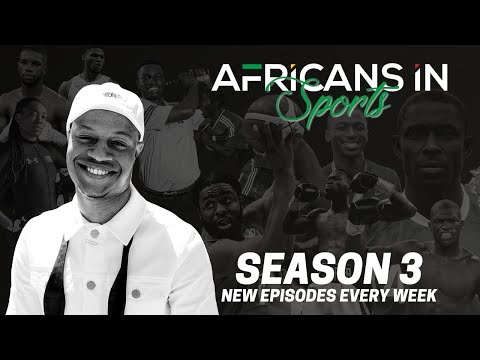 Africans In Sports Season 3 | Show Trailer