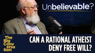 Can a rational atheist deny free will? Daniel Dennett vs Keith Ward