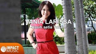 Vania Larissa - Kasih Setia Tuhan