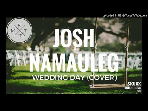 JOSH NAMAULEG FT. VINCE - WEDDING DAY (COVER)