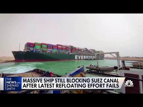 Latest efforts to free massive ship from Suez Canal fail - Here are the next steps