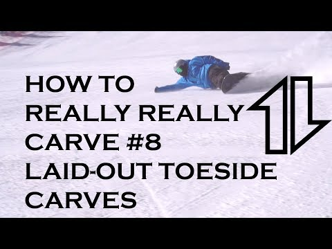 How to Really Really Carve #8!  Laid-Out Toeside Carves