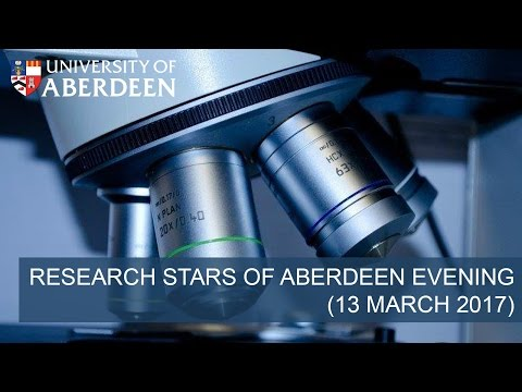 Research Stars of Aberdeen: An Evening of Inspirational Journeys in Science (13 March 2017)