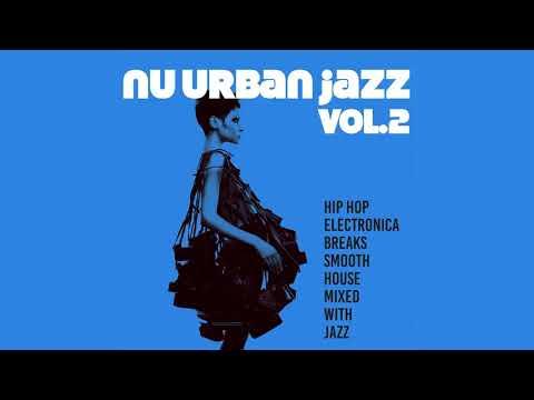 trip-hop,-electronica,-breaks,-house---nu-urban-jazz-vol-2